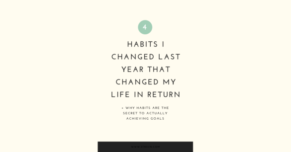 4 Habits I Changed Last Year That Changed My Life in Return